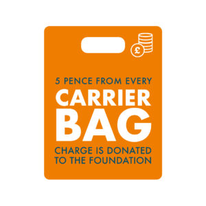 5 pence from every carrier bag charge is donated to the foundation